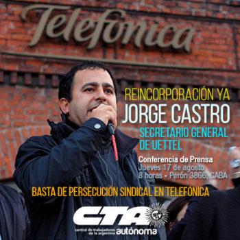 Por la reincorporación de Jorge Castro, Secretario General de UETTel